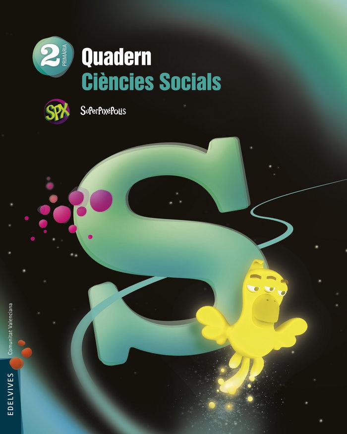Quad.ciencies socials 2ºep val.15 superpixepolis