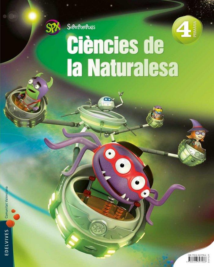 Ciencias naturalesa 4ºep val.15 superpixepolis