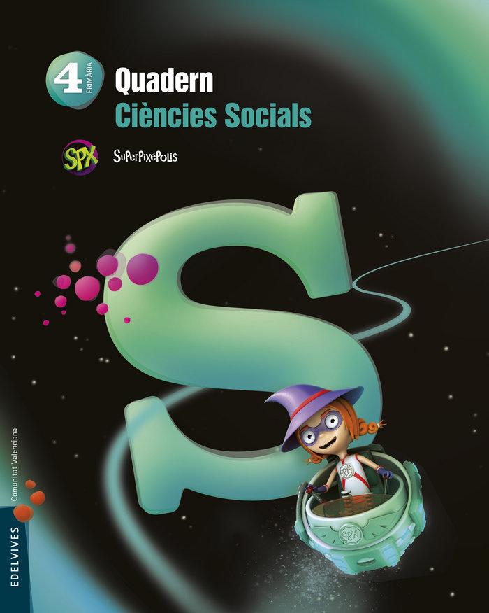 Quad.ciencies sociales 4ºep val.15 superpixepolis