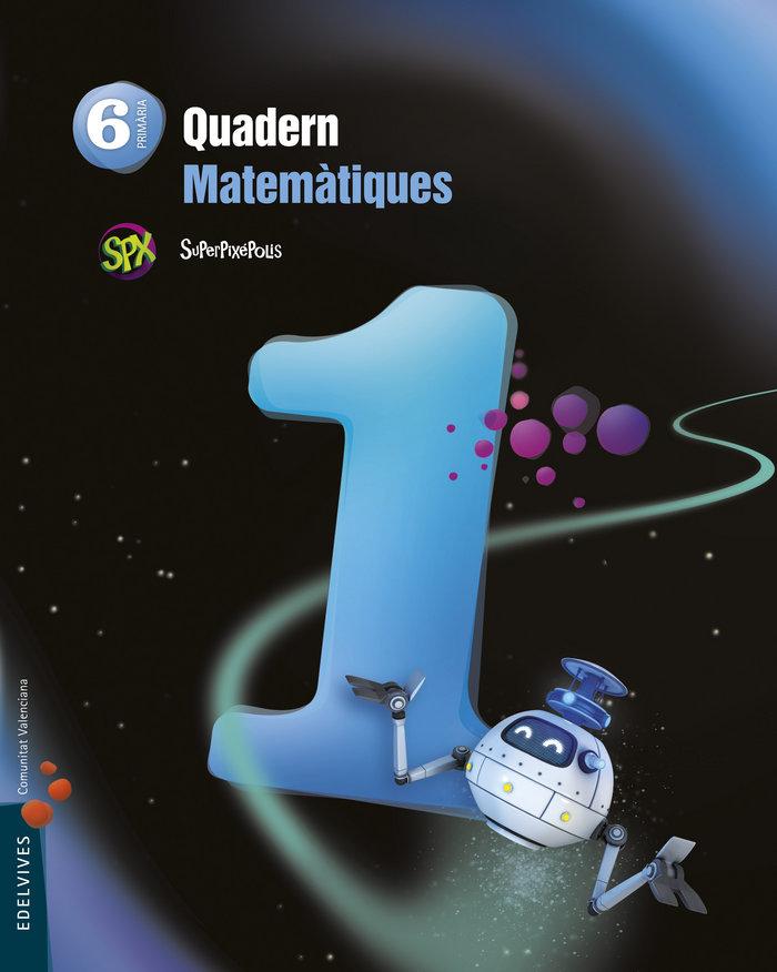 Quad.matematiques 1 6ºep val.15 superpixepolis