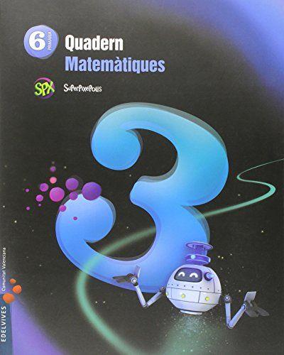 Quad.matematiques 3 6ºep val.15 superpixepolis