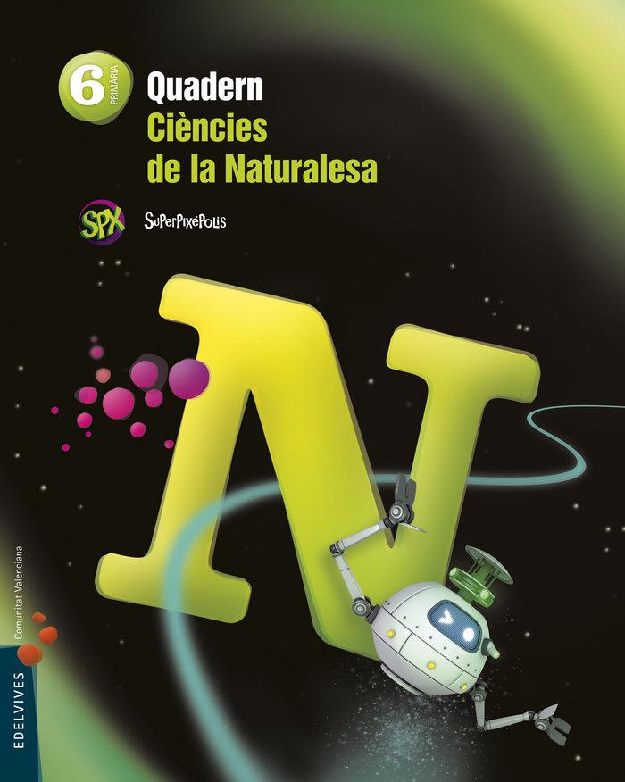 Quad.ciencies naturalesa 6ºep val.15 superpixepoli