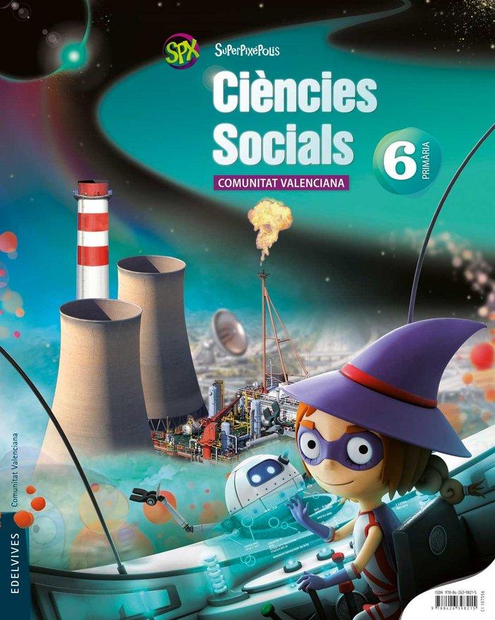 Ciencies socials 6ºep val.15 superpixepolis
