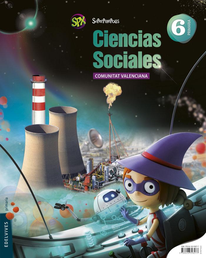 Ciencias sociales 6ºep valencia 15 superpixepolis