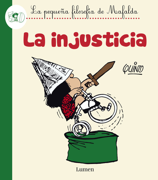 Injusticia,la pequeña filosofia de mafalda