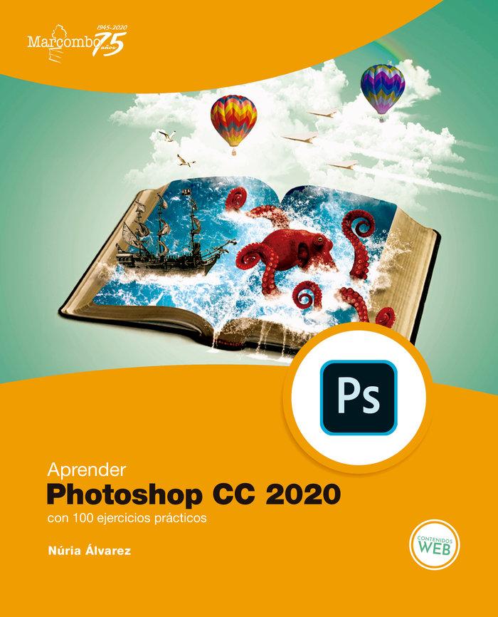 Aprender photoshop cc 2020 con 100 ejercicios practicos