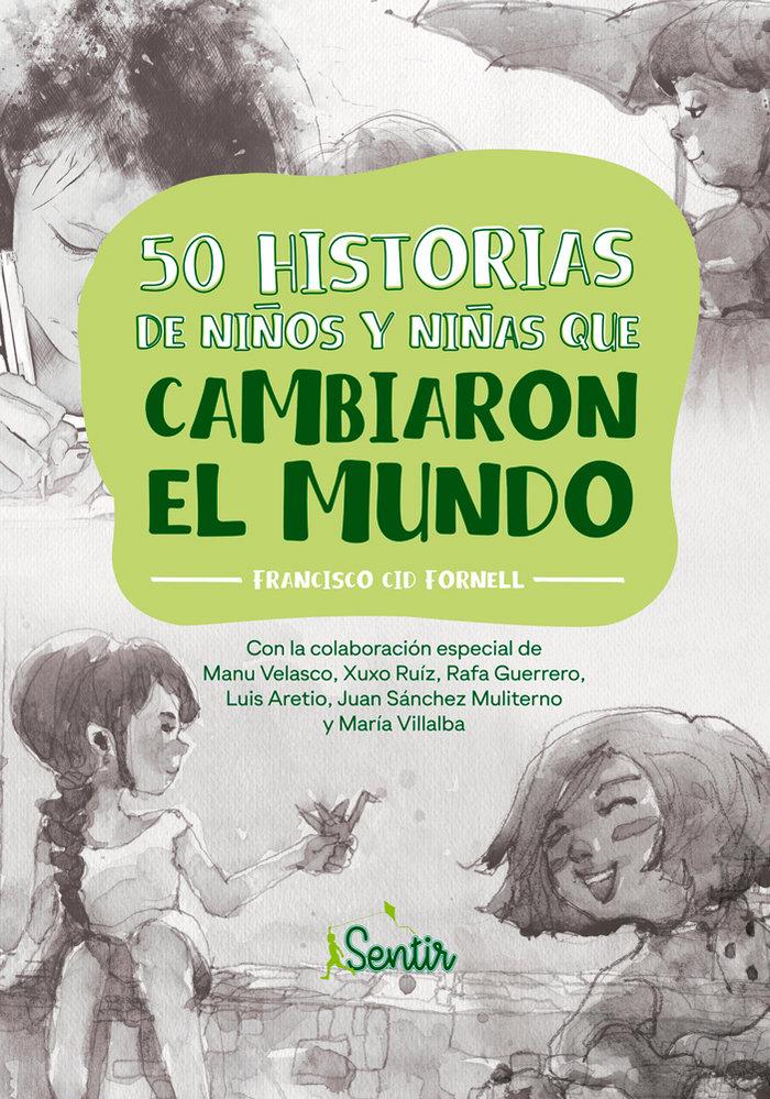 50 historias de niños y niñas que cambiaron el mundo