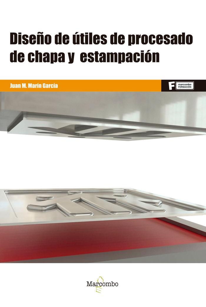 Diseño de utiles de procesado de chapa y