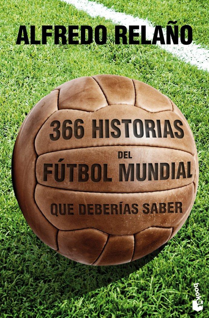 366 historias del futbol mundial que deberias saber