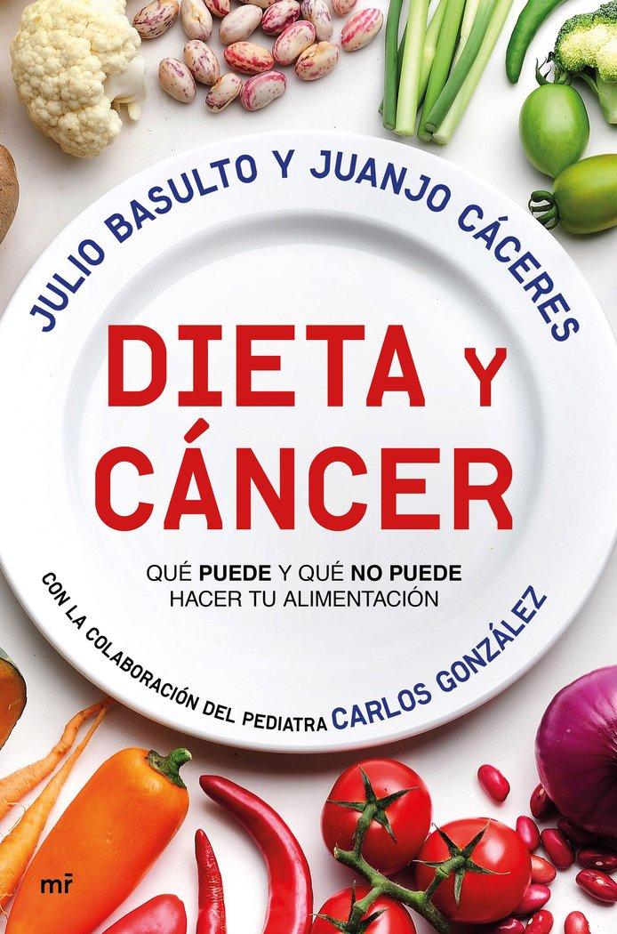 Dieta y cancer que puede y que no puede hacer tu alimentaci