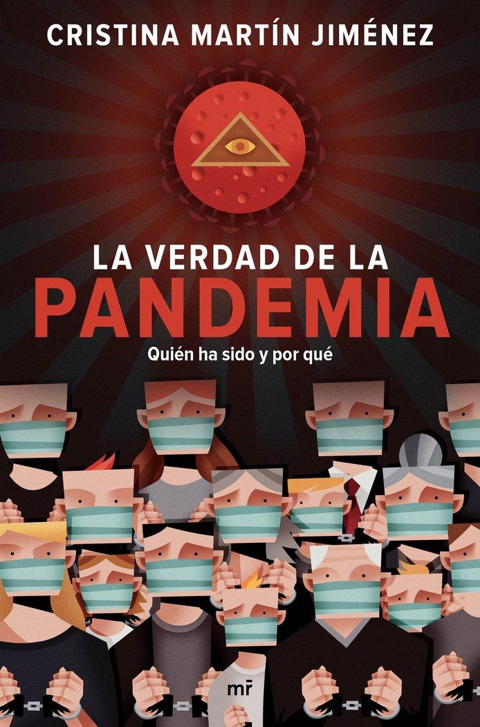 Verdad de la pandemia quien ha sido y por que