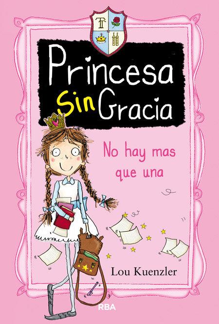 Princesa singracia 1 no hay mas que una