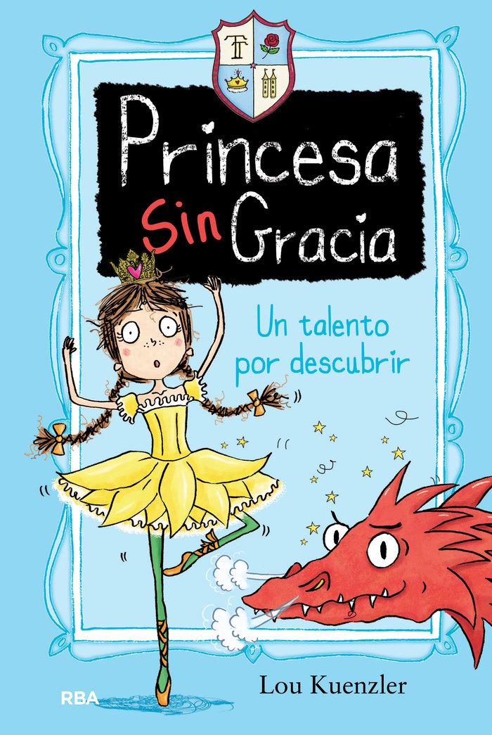 Princesa singracia 2 un talento por descubrir