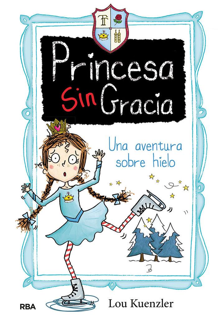 Princesa singracia 4 una aventura sobre hielo