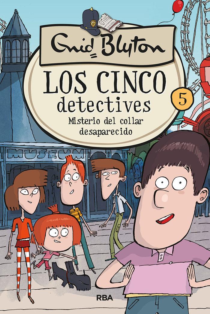 Cinco detectives 5 misterio del collar desaparecido,los