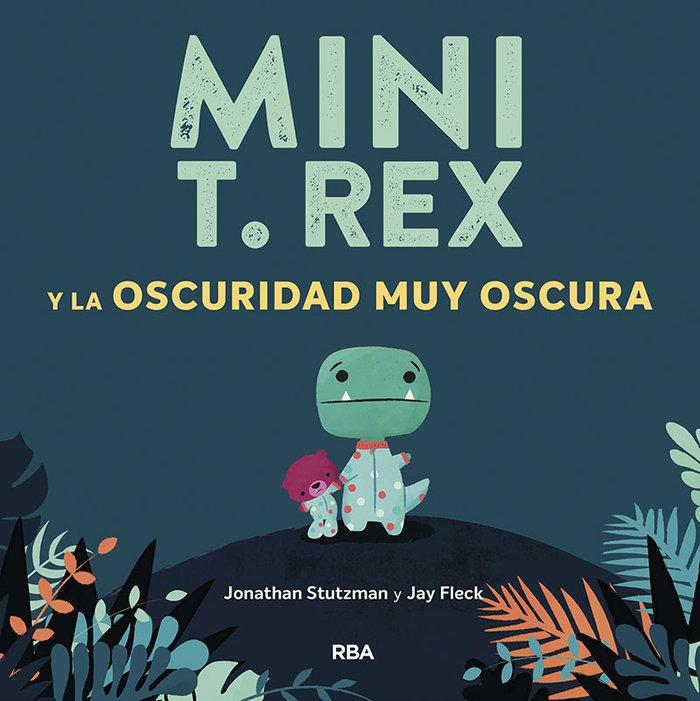 Mini t rex y la oscuridad muy oscura