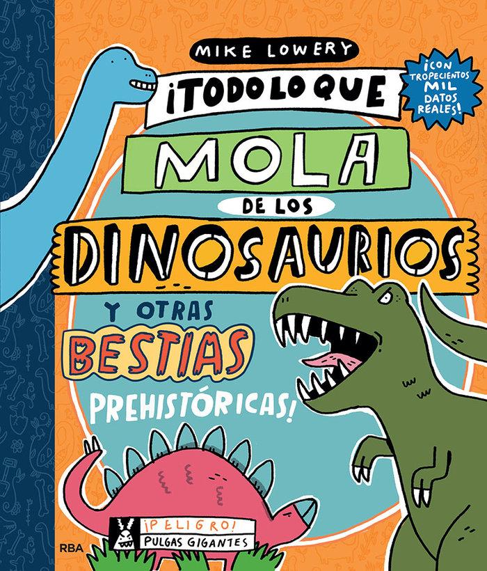 Todo lo que lo mola de los dinosaurios y otras bestias prehi