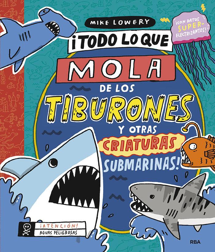 Todo lo que mola de los tiburones y otras criaturas submarin