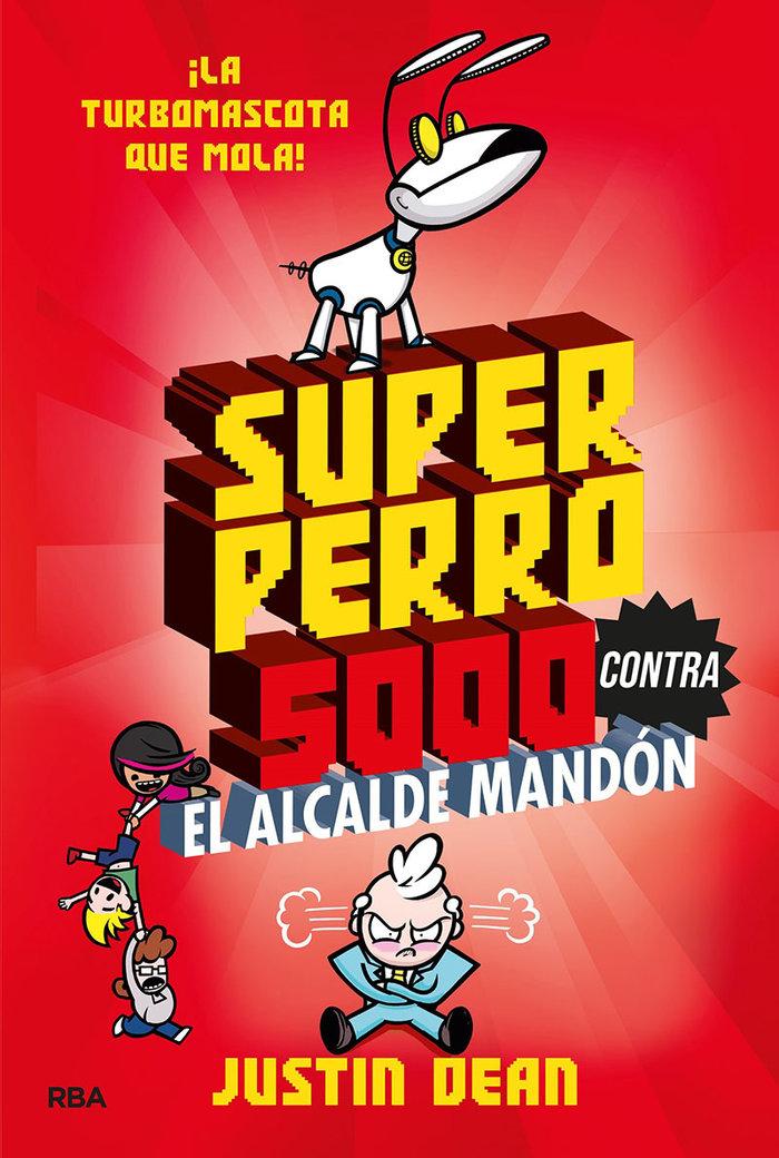 Superperro 5000 2 superperro 5000 contra