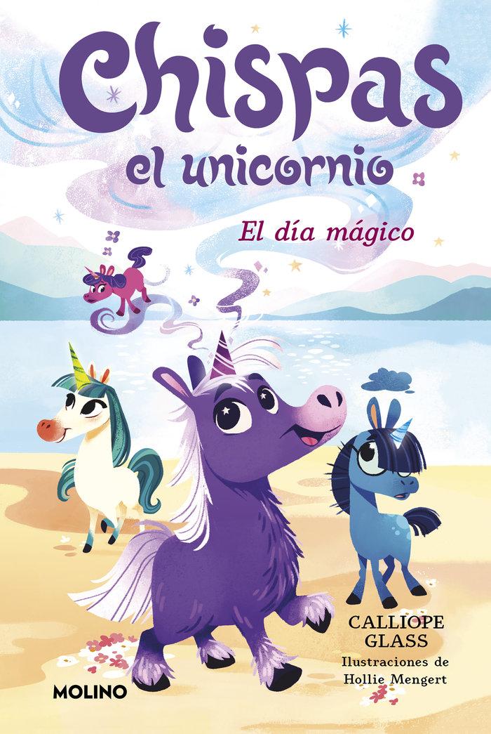 Chispas el unicornio 1 el dia magico