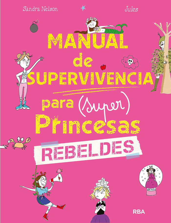 Manual de supervivencia para super princesas rebeldes