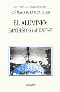 Aluminio caracteristicas y aplicaciones