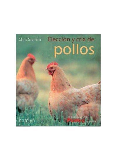 Eleccion y cria de pollos y gallinas