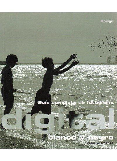 Guia completa fotografia digital blanco y negro