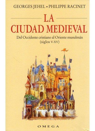 Ciudad medieval la occidente cristiano al oriente musulman