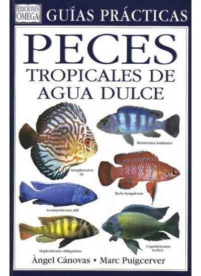 Peces tropicales agua dulce guia practica
