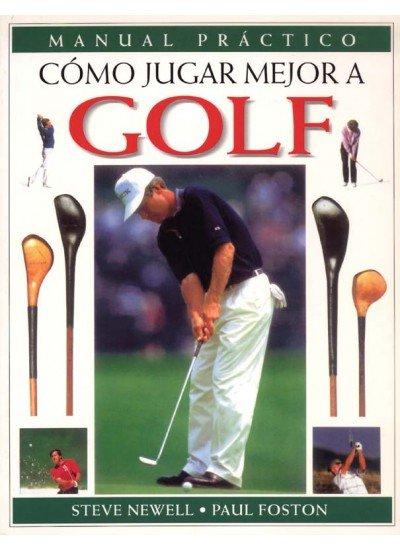 Manual practico como jugar mejor a golf