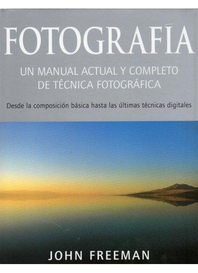 Fotografia un manual actual y completo tecnica fotografica