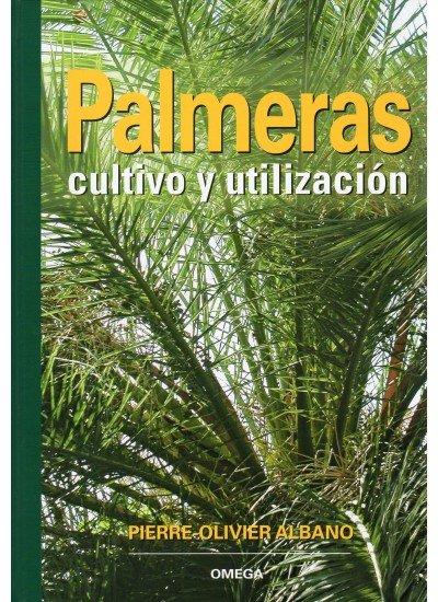 Palmeras cultivo y utilizacion