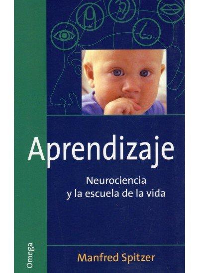 Aprendizaje neurociencia y la escuela de la vida