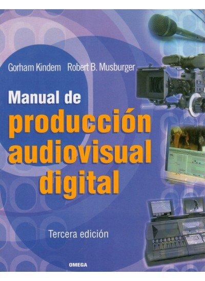 Manual produccion audiovisual digital 3ªed