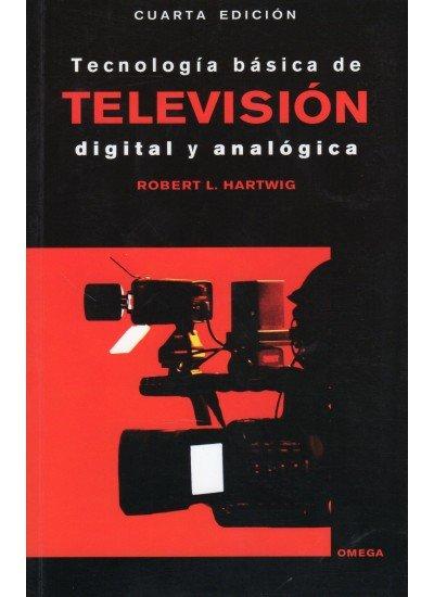 Tecnologia basica television digital y analogica 4ªed