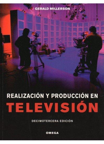 Realizacion y produccion en television 13ªed