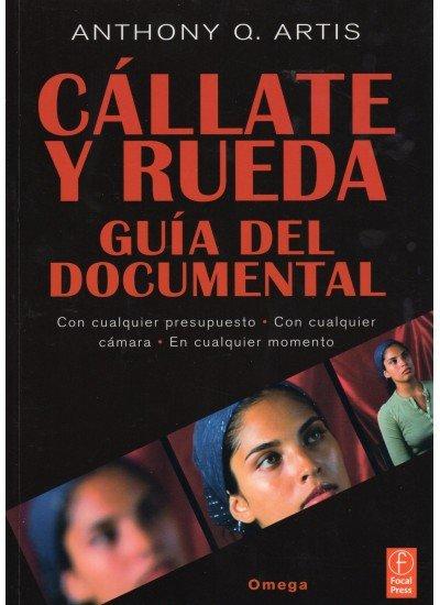 Callate y rueda guia del documental