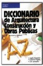 Dic.arquitectura construccion y obras publicas
