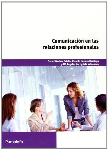 Comunicacion en las relaciones profesionales