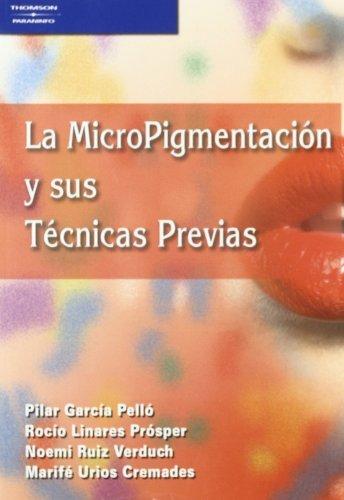 Micropigmentacion y sus tecnicas previas,la
