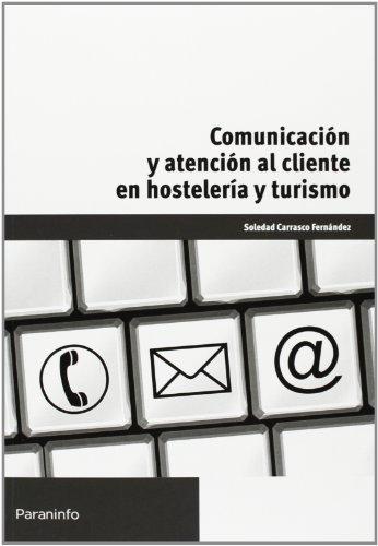 Comunicacion y atencion al cliente en hosteleria y turismo
