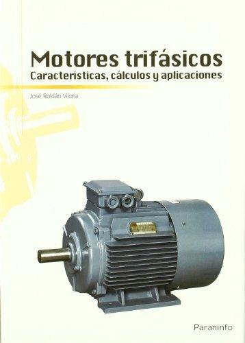 Motores trifasicos caracteristicas calculos y aplicaciones