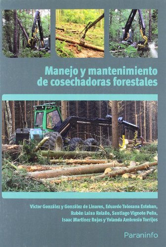 Manejo y mantenimiento de cosechadoras forestales