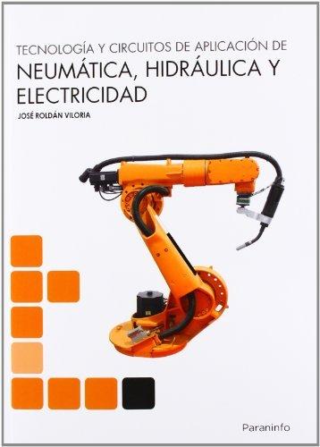 Tecnologia y circuitos de aplicacion neumatica hidraulica