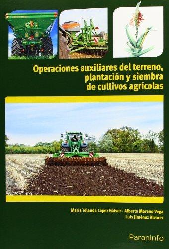 Operaciones auxiliares del terreno plantacion y siembra