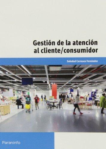 Gestion de la atencion al cliente/consumidor