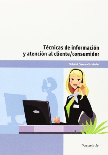 Tecnicas informacion y atencion al cliente consumidor