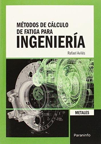 Metodos de calculo de fatiga para ingenieria metal