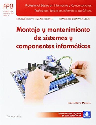 Montaje y mantenimiento de sistemas y componentes informati